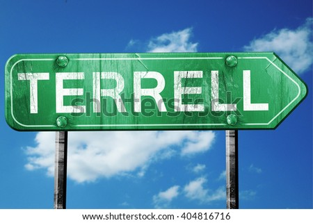 terrell road sign , worn and damaged look
