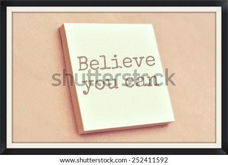 Text believe you can on the short note texture background - stock photo