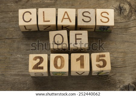 Text Class of 2015 on a wooden background  - stock photo