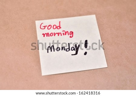 Text Good morning Monday on the short note texture background - stock photo
