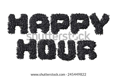 Text Happy Hour made of black caviare - stock photo