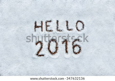 Text HELLO 2016 written on snow with wooden background. Horizontal top view postcard with space for text or copy. - stock photo