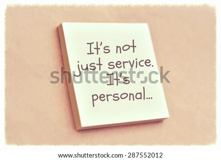 Text it is not just service it is personal on the short note texture background - stock photo