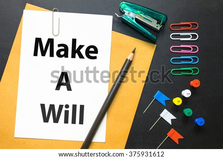 Text Make a Will on white paper background - business concept