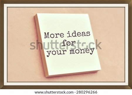 Text more ideas for your money on the short note texture background - stock photo