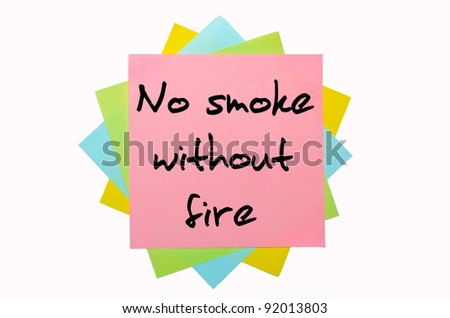 "text "" No smoke without fire "" written by hand font on bunch of colored sticky notes"