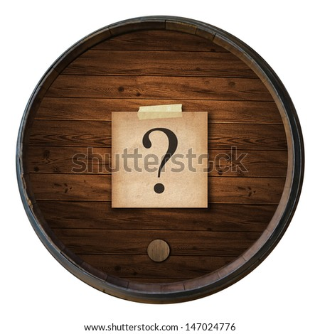 text ? on short note old paper on the Wine barrels isolated white background - stock photo