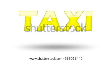 Text TAXI with yellow letters and shadow. Illustration, isolated on white - stock photo