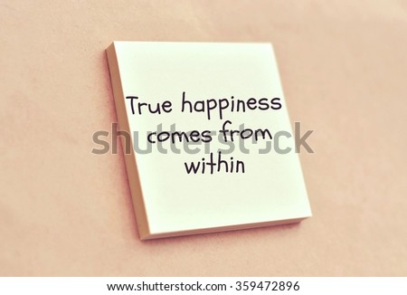 Text true happiness comes from within on the short note texture background - stock photo