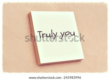Text truly you on the short note texture background