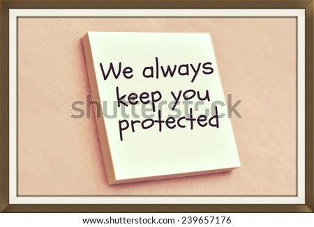 Text we always keep you protected on the short note texture background - stock photo