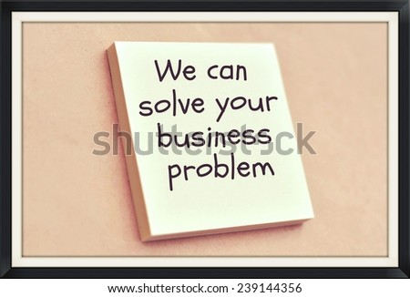 Text we can solve your business problem on the short note texture background - stock photo