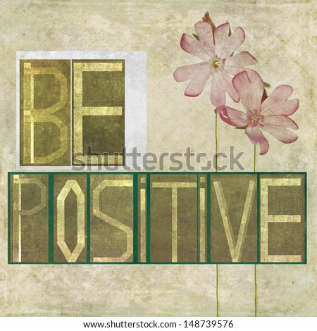 """Textured earthy background image and design element depicting the words """"Be positive"""" - stock photo"""