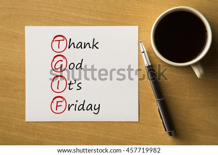 TGIF - Thank God It's Friday - handwriting on notebook with cup of coffee and pen, acronym business concept