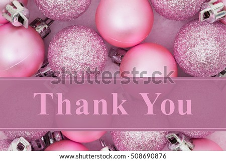 Thank you message, Some pale pink sparkle and matte Christmas ball ornaments with text Thank you