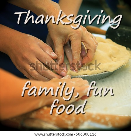 Thanksgiving Saying - family fun food - inspirational quote