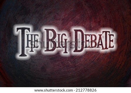 The Big Debate Concept text - stock photo