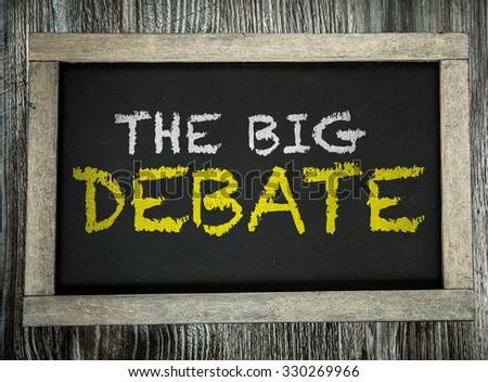The Big Debate written on chalkboard - stock photo
