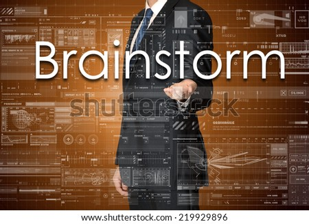 the businessman is presenting the business text with the hand: Brainstorm - stock photo