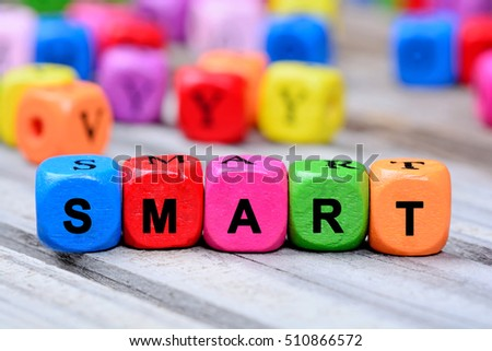 The colorful word Smart on wooden table