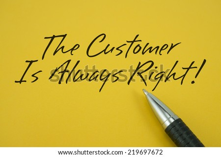 The Customer Is Always Right! note with pen on yellow background