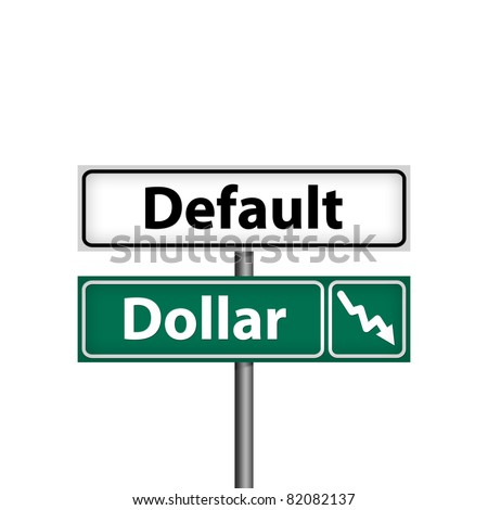 The default dollar is down road sign, isolated illustration