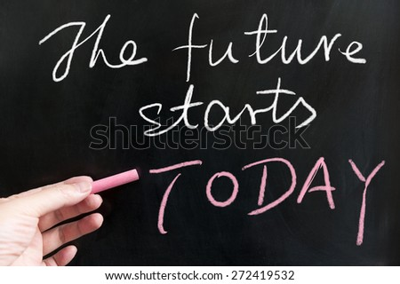 The future starts today words written on blackboard using chalk - stock photo