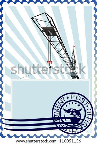 The illustration on a postage stamp. Construction tower crane