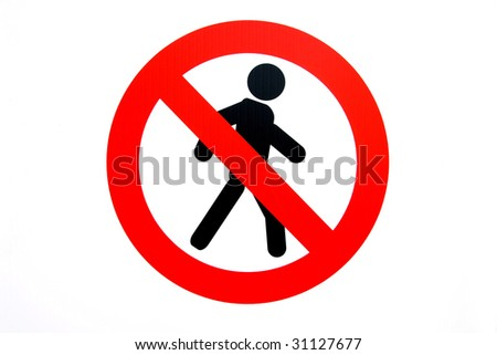The image of sign which  forbids pass to pedestrians