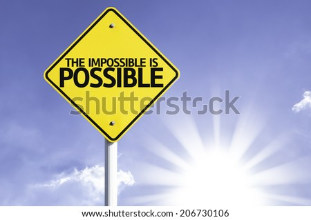 The Impossible is Possible road sign with sun background  - stock photo