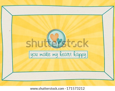 The inscription on the card: You make my heart happy  - stock photo