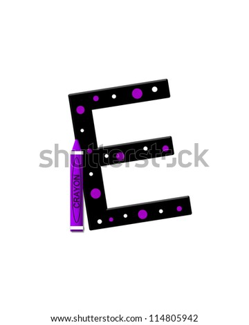 "The letter E, in the alphabet set ""Black to School"", is black with polka dots.  A crayon is added for further decoration."