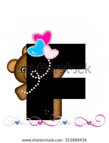 """The letter F, in the alphabet set """"Teddy Valentine's Cutie,"""" is black.  Brown teddy bear holds heart shaped balloons in pink and blue.  String of pearls serve as string. - stock photo"""