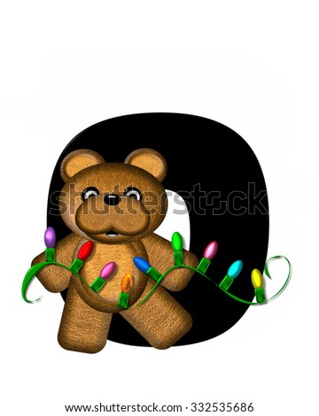 """The letter O, in the alphabet set """"Teddy Christmas Lights,"""" is black. Teddy Bear holds a string of Christmas lights and decorates letter. - stock photo"""
