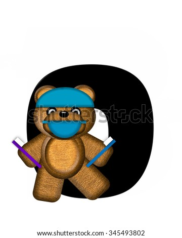 "The letter O, in the alphabet set ""Teddy Dental Checkup,"" is black.  Teddy bear wearing a dental mask and hat represents dentist holding various dental tools.   - stock photo"