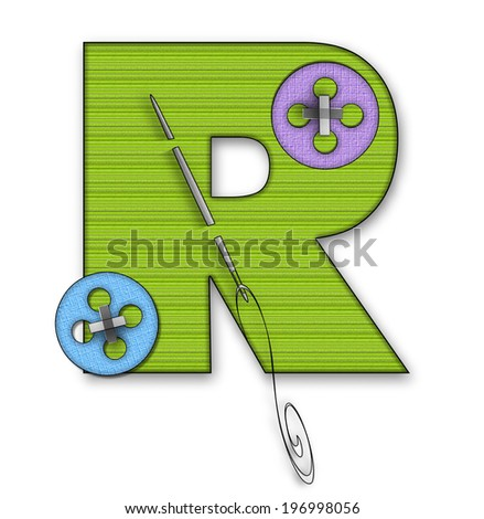 "The letter R, in the alphabet set ""Button Up"" is lime green material.  It is decorated with a colored buttons and a needle and thread. - stock photo"