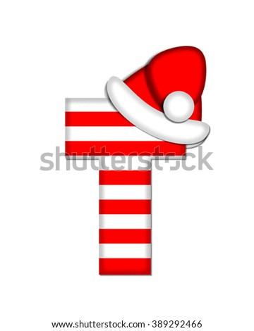 "The letter T, in the alphabet set ""Christmas Candy Cane,"" is red and white striped.  Letter is decorated with floppy Santa cap. - stock photo"