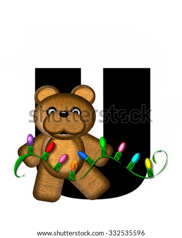 """The letter U, in the alphabet set """"Teddy Christmas Lights,"""" is black. Teddy Bear holds a string of Christmas lights and decorates letter. - stock photo"""