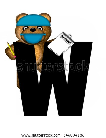 "The letter W, in the alphabet set ""Teddy Dental Checkup,"" is black.  Teddy bear wearing a dental mask and hat represents dentist holding various dental tools.   - stock photo"