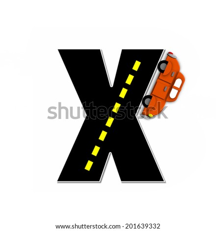 "The letter X, in the alphabet set ""Transportation by Road"", is black with yellow dividing line representing a black top road.  Colorful, motorized vehicle navigates outside of letter. - stock photo"