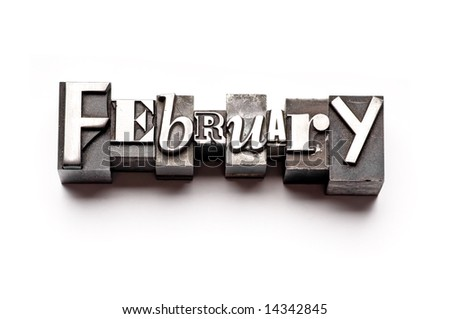 "The month of ""February"" done in letterpress type on a white paper background. Part of a calendar series. - stock photo"