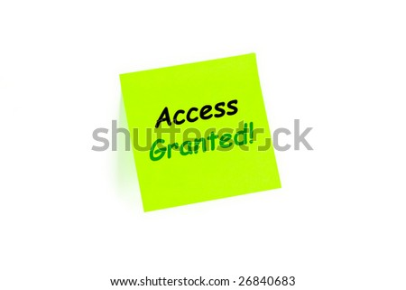 "The phrase ""Access Granted!"" on a post-it note isolated in white"
