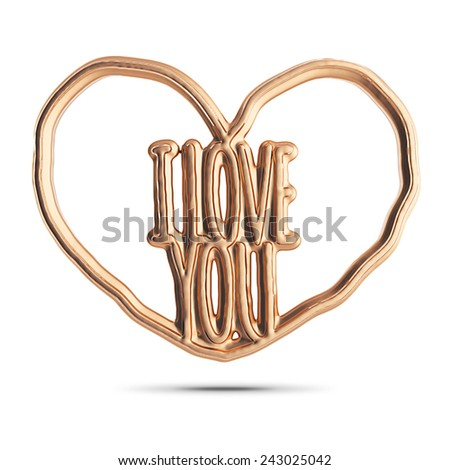 The phrase I Love You in the heart of gold - stock photo