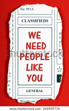 The phrase We Need People Like You on a newspaper clipping from the classified advertising section as a concept for recruitment and hiring employees. - stock photo