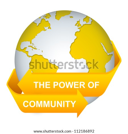 The Power of Community Concept With Yellow Globe and Label Isolated on White Background