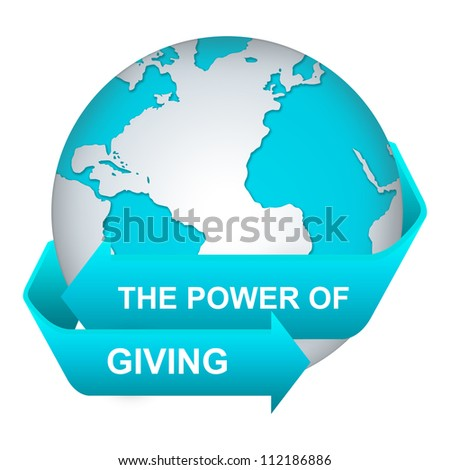 The Power of Giving Concept With Blue Globe and Label Isolated on White Background