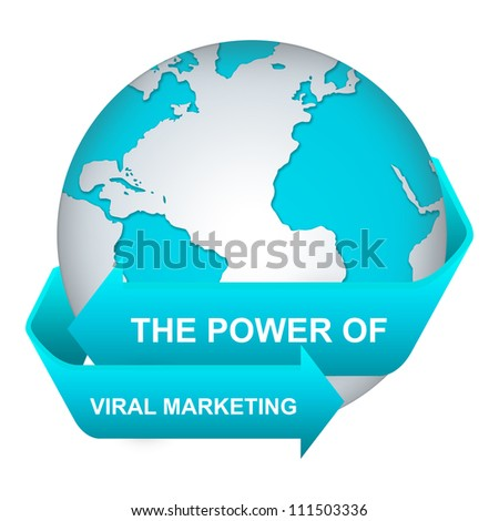 The Power of Viral Marketing Concept With Blue Globe and Label Isolate on White Background - stock photo