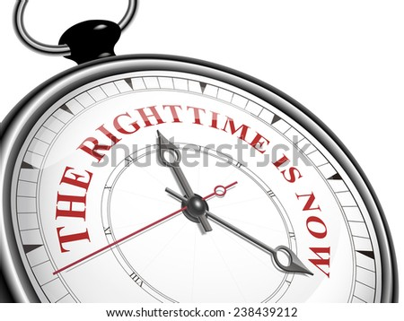 the right time is now concept clock isolated on white background - stock photo