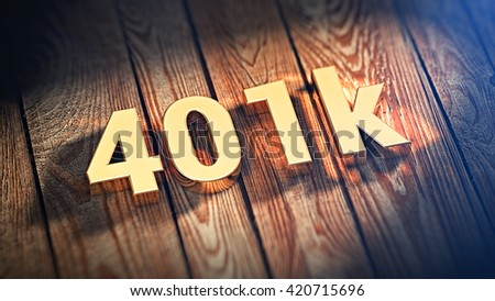 """The sign """"401k"""" is lined with gold letters on wooden planks. 3D illustration image - stock photo"""