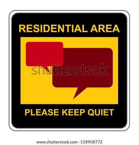 The Square Black and Yellow Residential Area Please Keep Quiet Sign Isolated on White Background - stock photo